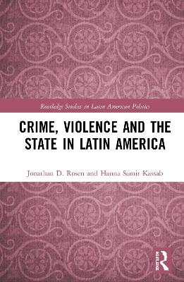 Crime, Violence and the State in Latin America book