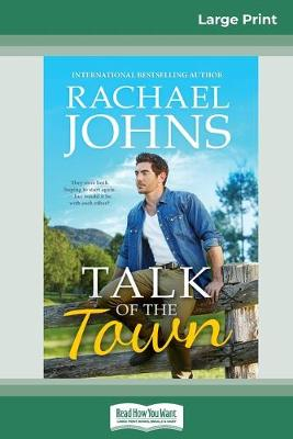 Talk of the Town (16pt Large Print Edition) by Rachael Johns