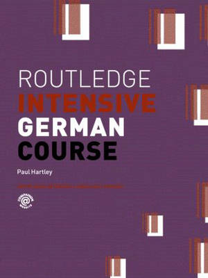 Routledge Intensive German by Paul Hartley