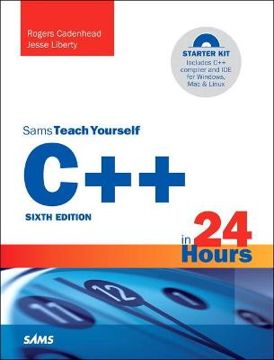 C++ in 24 Hours, Sams Teach Yourself by Rogers Cadenhead