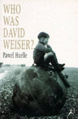 Who Was David Weiser? by Pawel Huelle