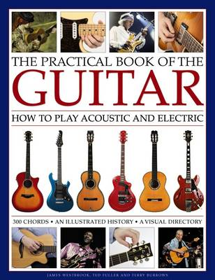 Practical Book of the Guitar: How to Play Acoustic and Electric by Westbrook James & Fuller Ted