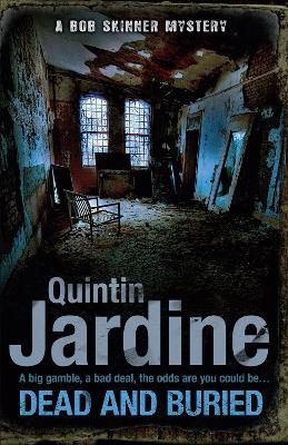 Dead and Buried (Bob Skinner series, Book 16) by Quintin Jardine