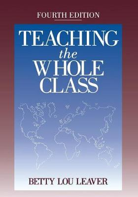 Teaching the Whole Class by Betty Lou Leaver