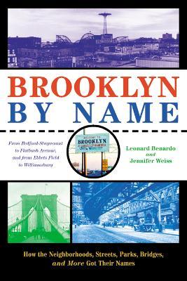 Brooklyn By Name by Leonard Benardo