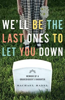 We'll be the Last Ones to Let You Down book