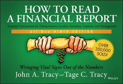 How to Read a Financial Report: Wringing Vital Signs Out of the Numbers by John A. Tracy