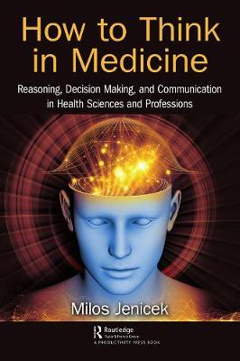 How to Think in Medicine by Milos Jenicek