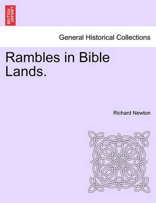 Rambles in Bible Lands. by Richard Newton