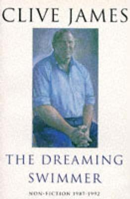 The Dreaming Swimmer by Clive James