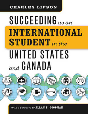 Succeeding as an International Student in the United States and Canada (1 Volume Set) by Charles Lipson