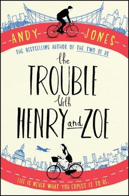 Trouble with Henry and Zoe by Andy Jones