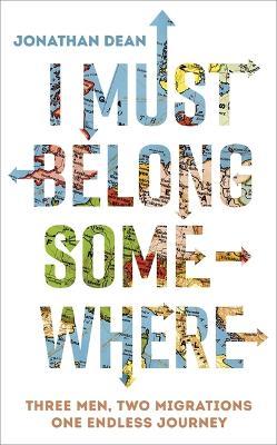 I Must Belong Somewhere by Jonathan Dean