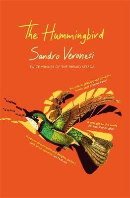 The Hummingbird: 'Magnificent' (Guardian) by Sandro Veronesi