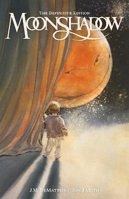 Moonshadow: The Definitive Edition by J.M. Dematteis