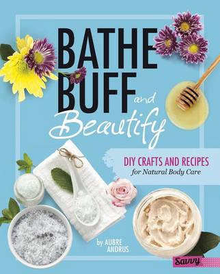 Bathe, Buff, and Beautify by Aubre Andrus