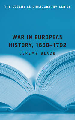 War in European History, 1660-1792 by Professor Jeremy Black