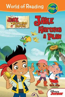 Jake and the Never Land Pirates: Jake Hatches a Plan by Melinda La Rose