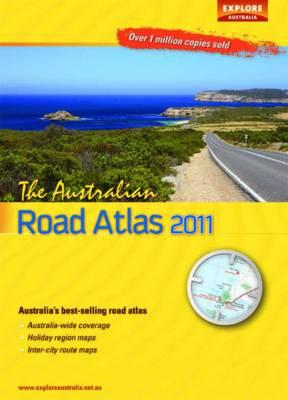 The Australian Road Atlas 2011 by Explore Australia