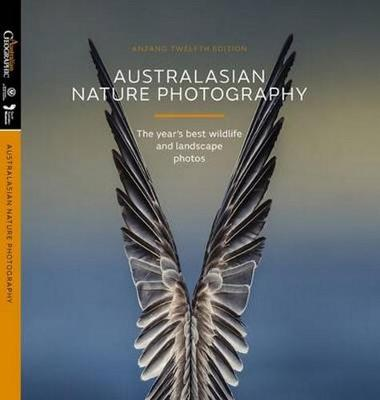 Australasian Nature Photography 2015 by Australian Geographic