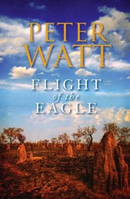 Flight of the Eagle by Peter Watt