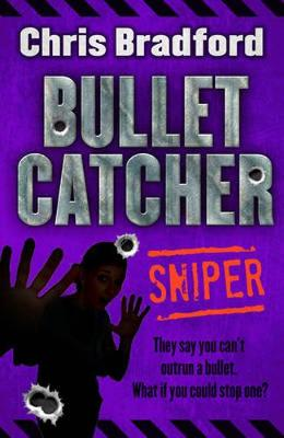 Sniper: Bulletcatcher by Chris Bradford