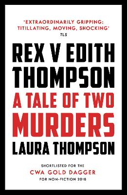 Rex v Edith Thompson: A Tale of Two Murders book