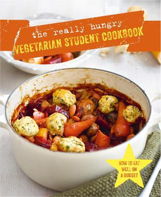 The Really Hungry Vegetarian Student Cookbook by Ryland Peters & Small