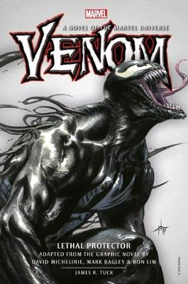 Venom: Lethal Protector Prose Novel by James R. Tuck