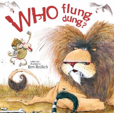 Who Flung Dung? by Ben Redlich