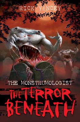 Monstrumologist: The Terror Beneath by Rick Yancey