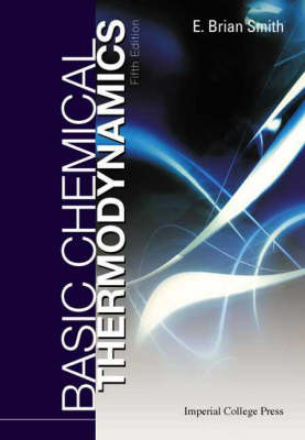 Basic Chemical Thermodynamics (Fifth Edition) by E. Brian Smith