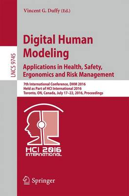 Digital Human Modeling: Applications in Health, Safety, Ergonomics and Risk Management by Vincent G. Duffy