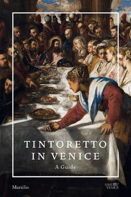 Tintoretto in Venice: A Guide by Robert Echols