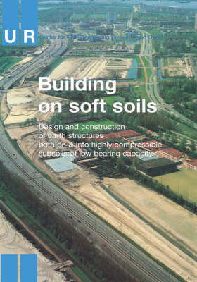 Building on Soft Soils by CUR Centre for Civil Engineering