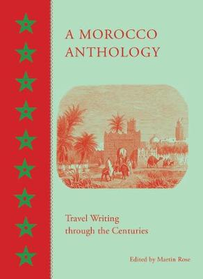 A Morocco Anthology by Martin Rose