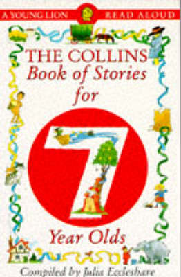 The Collins Book of Stories for Seven Year Olds by Julia Eccleshare