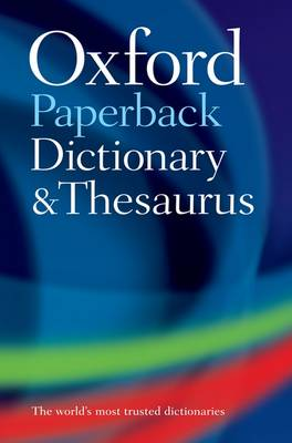 Oxford Paperback Dictionary & Thesaurus by Oxford Dictionaries