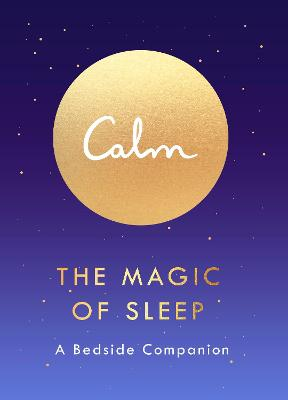 The Magic of Sleep: A Bedside Companion by Michael Acton Smith