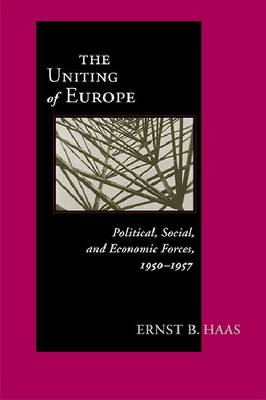 Uniting of Europe by Ernst B. Haas