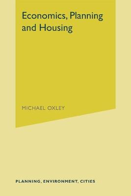 Economics, Planning and Housing by Michael Oxley