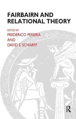 Fairbairn and Relational Theory by Frederico Pereira