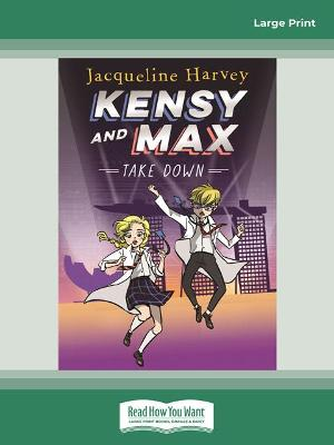 Kensy and Max 7: Take Down by Jacqueline Harvey