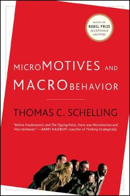 Micromotives and Macrobehavior by Thomas C. Schelling
