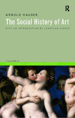 The Social History of Art  V.2 by Arnold Hauser