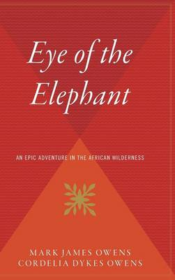 Eye of the Elephant by Delia Owens
