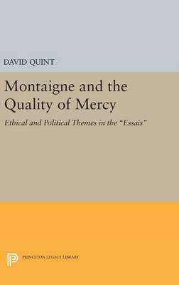 Montaigne and the Quality of Mercy by David Quint