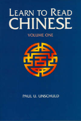 Learn to Read Chinese: v. 1 by Paul U. Unschuld