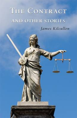 The Contract and Other Stories by James Kilcullen
