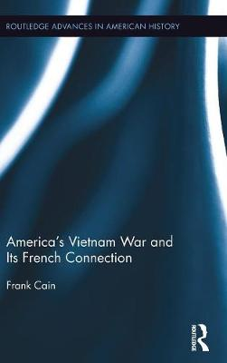 America's Vietnam War and Its French Connection book